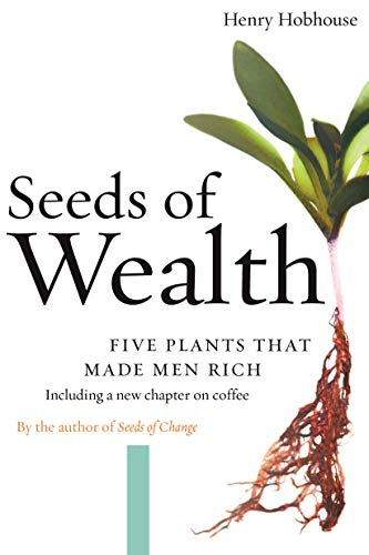 9781593760441: Seeds of Wealth: Four Plants That Made Men Rich