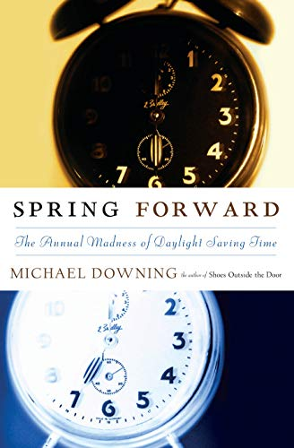 9781593760533: Spring Forward: The Annual Madness of Daylight Saving Time