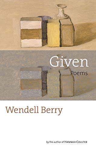 GIVEN: POEMS (AUTHOR SIGNED): Berry, Wendell