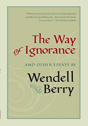 9781593760779: The Way of Ignorance: And Other Essays