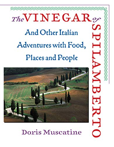 The Vinegar of Spilamberto and Other Adventures with Food, Places and People (Signed First Edition)...