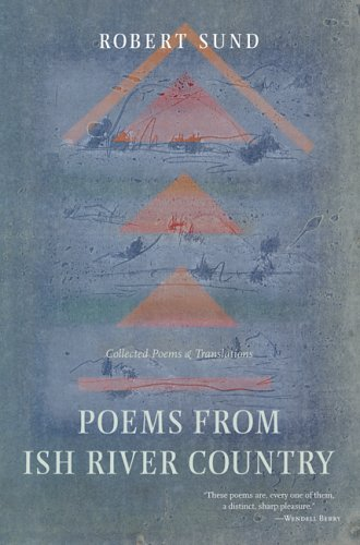 9781593760854: Poems from Ish River Country: Collected Poems and Translations
