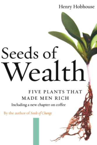 9781593760892: Seeds of Wealth: Five Plants That Made Men Rich