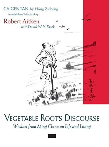 9781593760915: Vegetable Roots Discourse: Wisdom from Ming China on Life and Living