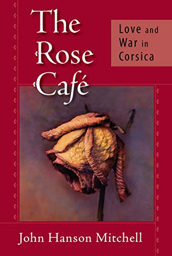The Rose Cafe: Love and War in: Mitchell, John Hanson
