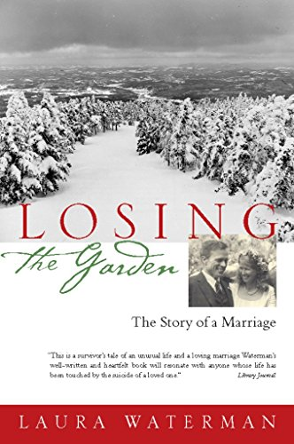 9781593761042: Losing the Garden: The Story of a Marriage