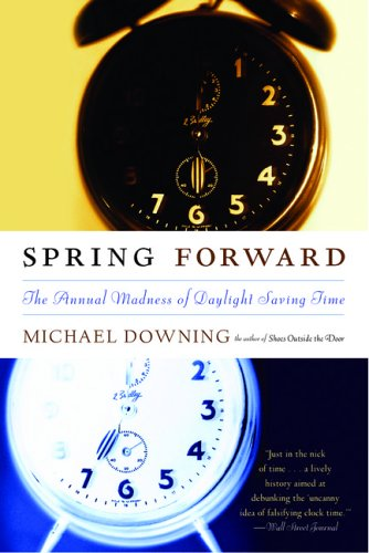 9781593761066: Spring Forward: The Annual Madness of Daylight Saving Time