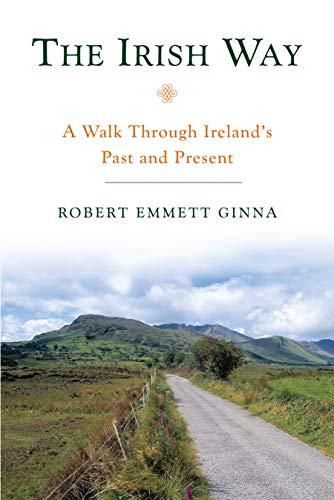 9781593761127: The Irish Way: A Walk Through Ireland's Past and Present