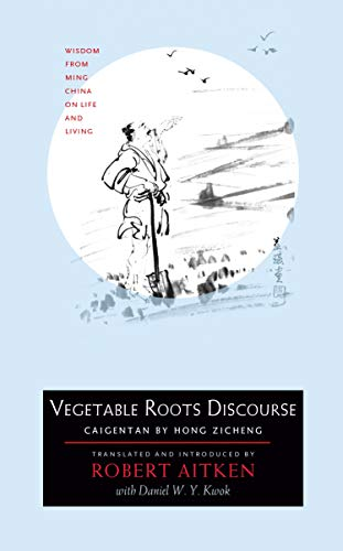 9781593761202: Vegetable Roots Discourse: Wisdom from Ming China on Life and Living