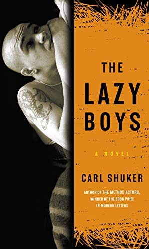 Lazy Boys, The: A Novel: Shuker, Carl