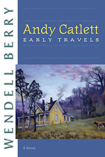Andy Catlett: Early Travels: A Novel: Wendell Berry