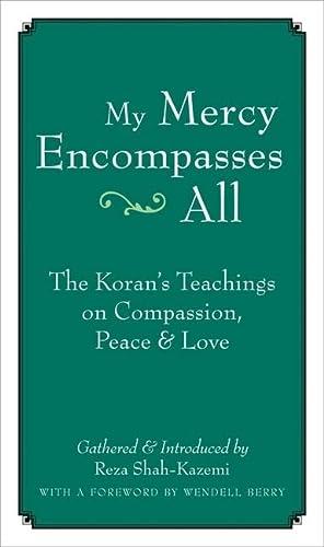 My Mercy Encompasses All: The Koran's Teachings: Reza Shah-Kazemi