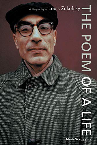 9781593761585: Poem of a Life, The: A Biography of Louis Zukofsky