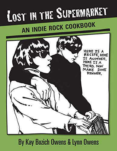9781593762032: Lost in the Supermarket: An Indie Rock Cookbook