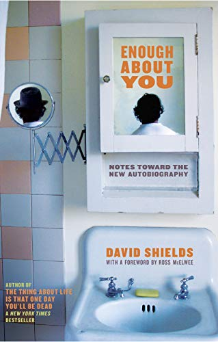 9781593762193: Enough About You: Notes Toward the New Autobiography