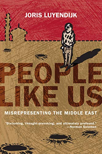 9781593762568: People Like Us: Misrepresenting the Middle East