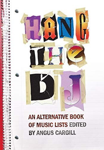 9781593762599: Hang the DJ: An Alternative Book of Music Lists