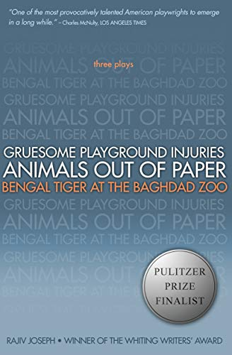 9781593762940: Gruesome Playground Injuries; Animals Out of Paper; Bengal Tiger at the Baghdad Zoo: Three Plays