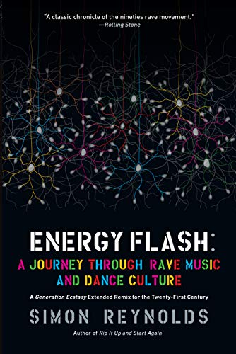 Energy Flash: A Journey Through Rave Music and Dance Culture: Reynolds, Simon