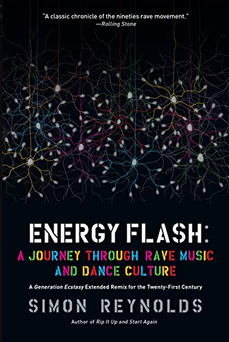 9781593764074: Energy Flash: A Journey Through Rave Music and Dance Culture