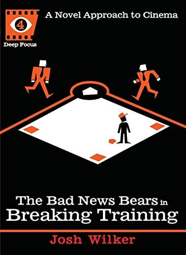 The Bad News Bears in Breaking Training: Wilker, Josh