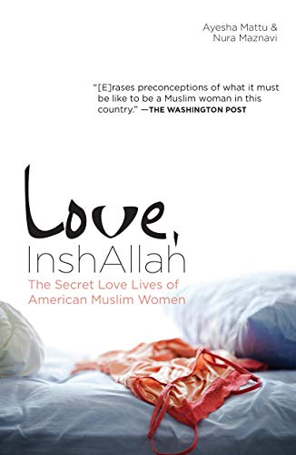 9781593764289: Love, InshAllah: The Secret Love Lives of American Muslim Women