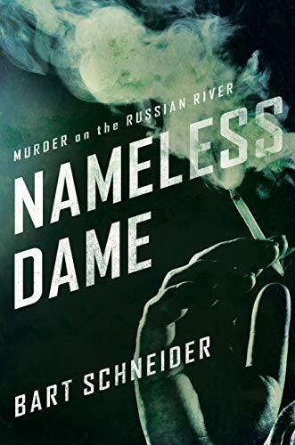 Nameless Dame: Murder on the Russian River: Schneider, Bart