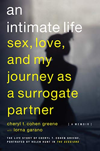 9781593765064: An Intimate Life: Sex, Love, and My Journey as a Surrogate Partner