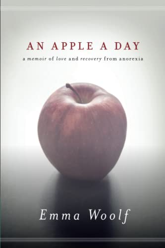 An Apple a Day: A Memoir of Love and Recovery from Anorexia.
