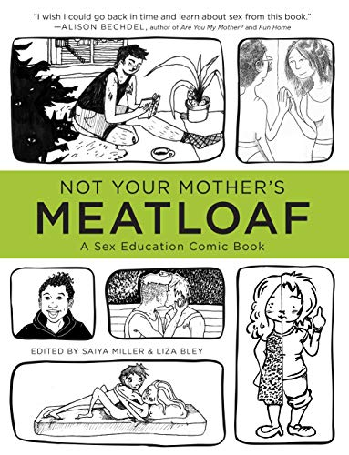 Not Your Mother's Meatloaf: A Sex Education: Miller, Saiya, Bley,