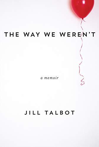 The Way We Weren't: Talbot, Jill