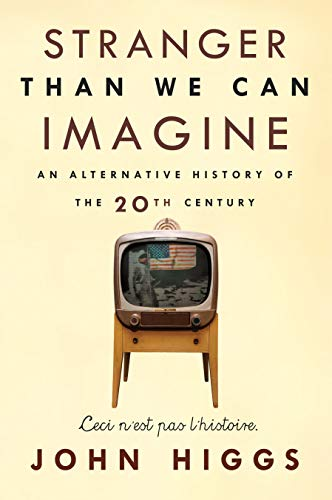 9781593766269: Stranger Than We Can Imagine: An Alternative History of the 20th Century