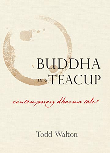 9781593766313: Buddha in a Teacup: Contemporary Dharma Tales