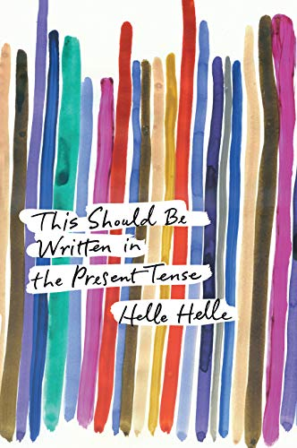 This Should Be Written in the Present Tense: Helle, Helle