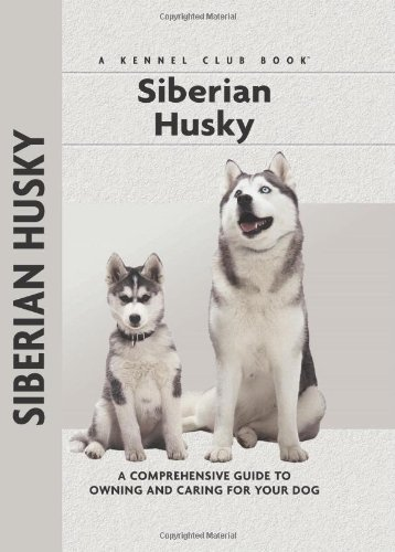 9781593782092: Siberian Husky: A Comprehensive Guide to Owning and Caring for Your Dog (Comprehensive Owner's Guide)
