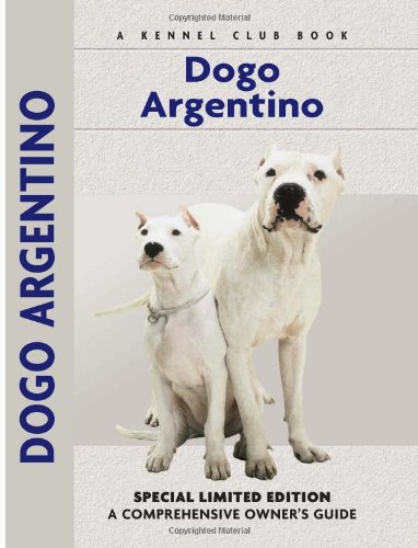 9781593782269: Dogo Argentino: A Comprehensive Owner's Guide
