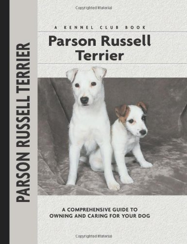 9781593782405: Parson Jack Russell Terrier: A-Z: A Comprehensive Guide to Owning and Caring for Your Dog (Kennel Club)