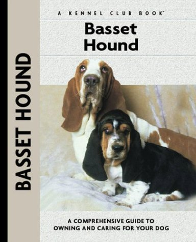 Basset Hound: A Comprehensive Guide to Owning and Caring for Your Dog (Comprehensive Owner's ...