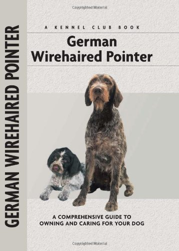 9781593783228: German Wirehaired Pointer (Comprehensive Owner's Guide)