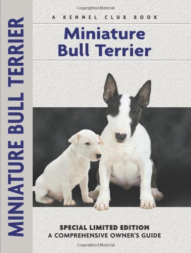 9781593783280: Miniature Bull Terrier (Comprehensive Owner's Guide)