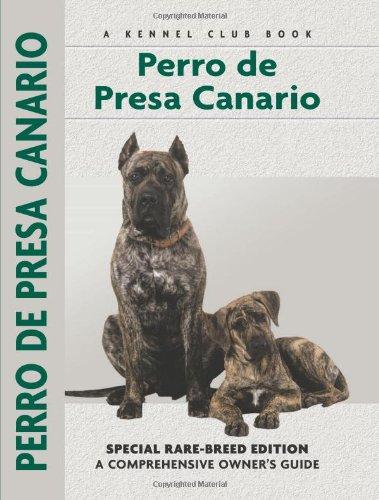 9781593783310: Perro De Presa Canario: Special Rare-Breed Edition : A Comprehensive Owner's Guide