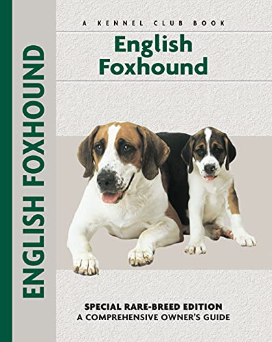9781593783525: English Foxhound: A Comprehensive Owner's Guide