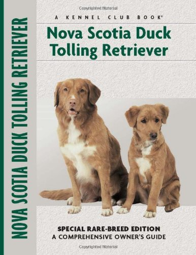 9781593783884: Nova Scotia Duck Tolling Retriever: Special Rare-Breed Edition : A Comprehensive Owner's Guide