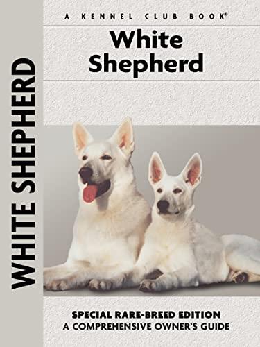 9781593785895: White Shepherd (Comprehensive Owner's Guide)