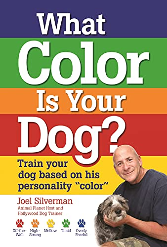 9781593786458: What Color Is Your Dog?: Train Your Dog Based on His Personality