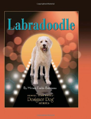 9781593786700: Labradoodle: Comprehensive Owner's Guide (Kennel Club Books Designer Dog)