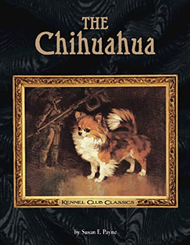 9781593786816: The Chihuahua (Kennel Club Classics)