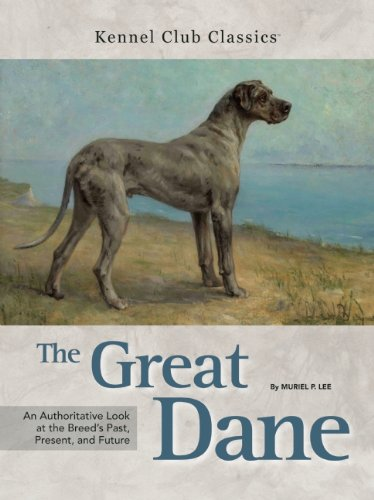 9781593786854: The Great Dane: An Authoritative Look at the Breed's Past, Present, and Future (Kennel Club Classics)
