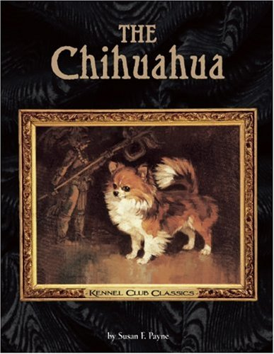 9781593786915: The Chihuahua (Kennel Club Classics)
