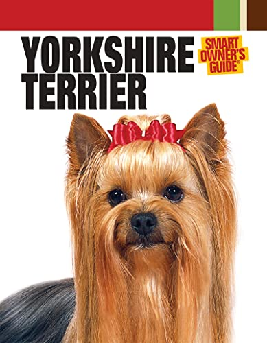 9781593787684: Yorkshire Terrier (CompanionHouse Books) (Smart Owner's Guide)